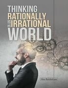Thinking Rationally In an Irrational World