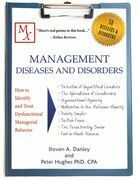 Management Diseases and Disorders: How to Identify and Treat Dysfunctional Managerial Behavior