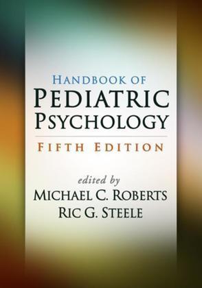 Handbook of Pediatric Psychology, Fifth Edition