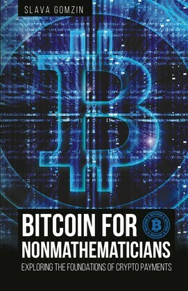 Bitcoin for Nonmathematicians: Exploring the Foundations of Crypto Payments