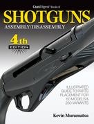 Gun Digest Book of Shotguns Assembly/Disassembly