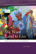 We Want Land to Live: Making Political Space for Food Sovereignty