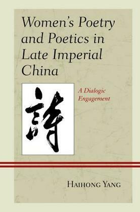 Women's Poetry and Poetics in Late Imperial China