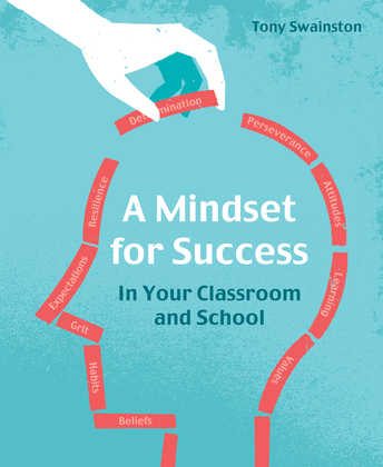 A Mindset for success: in your classroom and school