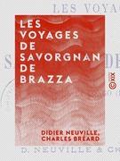 Les Voyages de Savorgnan de Brazza
