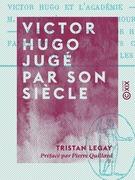 Victor Hugo jugé par son siècle