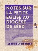 Notes sur la petite église au diocèse de Séez