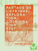 Partage de l'Afrique, exploration, colonisation, état politique