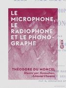 Le Microphone, le radiophone et le phonographe