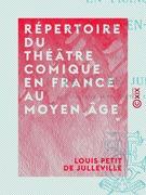 Répertoire du théâtre comique en France au Moyen Âge