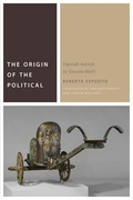 The Origin of the Political: Hannah Arendt or Simone Weil?