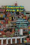 Postcards from Rio: Favelas and the Contested Geographies of Citizenship