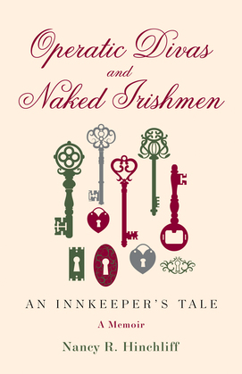 Operatic Divas and Naked Irishmen: An Innkeeper's Tale