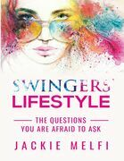 Swingers' Lifestyle: The Questions You Are Afraid to Ask