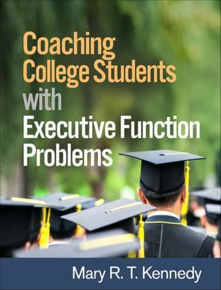 Coaching College Students with Executive Function Problems