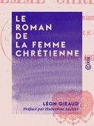 Le Roman de la femme chrétienne