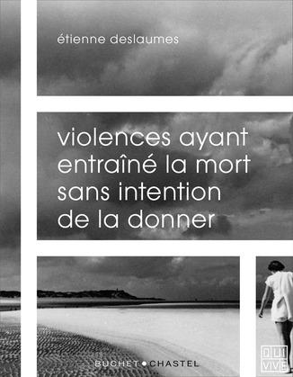 Violences ayant entraîné la mort sans intention de la donner