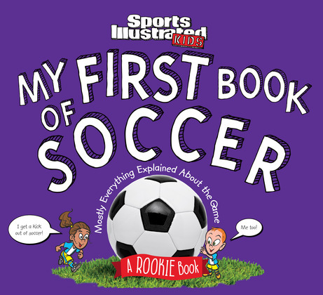 My First Book of Soccer: A Rookie Book