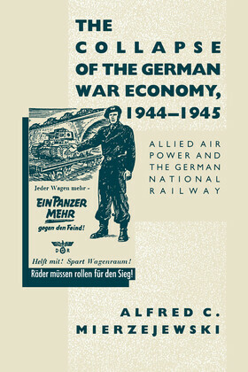 The Collapse of the German War Economy, 1944-1945