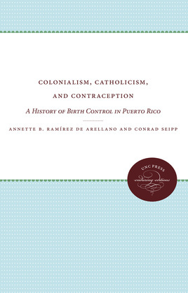 Colonialism, Catholicism, and Contraception