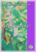 Vers la liberté !