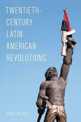 Twentieth-Century Latin American Revolutions