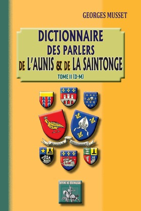 Dictionnaire des parlers de l'Aunis et de la Saintonge - Tome 2 (D-M)