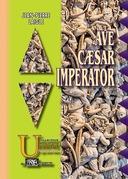 Ave Caesar Imperator