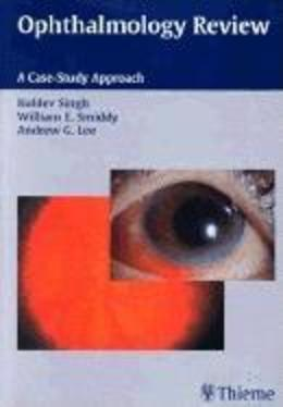 Ophthalmology Review: A Case Study Approach: A Case Study Approach