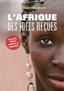 L'Afrique des idées reçues (nouv. édition)
