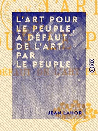 L'Art pour le peuple, à défaut de l'Art par le peuple