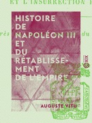 Histoire de Napoléon III et du rétablissement de l'Empire
