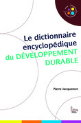 Le dictionnaire encyclopédique du développement durable