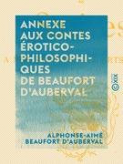 Annexe aux Contes érotico-philosophiques de Beaufort d'Auberval