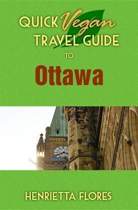 Quick Vegan Travel Guide to Ottawa