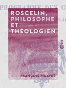 Roscelin, philosophe et théologien