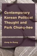Contemporary Korean Political Thought and Park Chung-hee