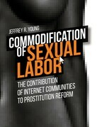 Commodification of Sexual Labor: The Contribution of Internet Communities to Prostitution Reform
