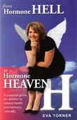 From Hormone Hell to Hormone Heaven