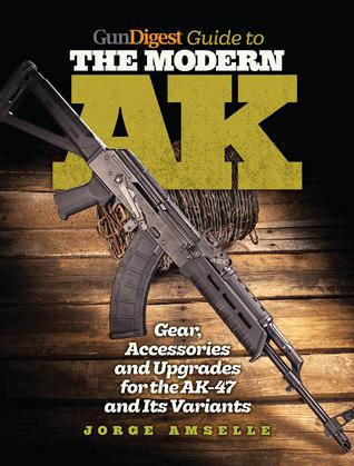 Gun Digest Guide to the Modern AK