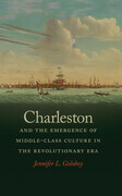 Charleston and the Emergence of Middle-Class Culture in the Revolutionary Era