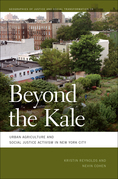 Beyond the Kale: Urban Agriculture and Social Justice Activism in New York City