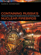 Containing Russia's Nuclear Firebirds: Harmony and Change at the International Science and Technology Center