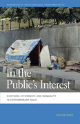 In the Public's Interest: Evictions, Citizenship, and Inequality in Contemporary Delhi