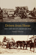 Driven from Home: North Carolina's Civil War Refugee Crisis