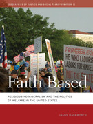 Faith Based: Religious Neoliberalism and the Politics of Welfare in the United States