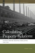 Calculating Property Relations: Chicago's Wartime Industrial Mobilization, 1940-1950