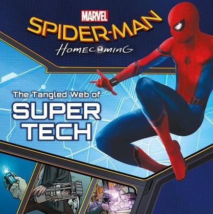 Spider-Man: Homecoming: The Tangled Web of Super Tech