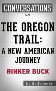 The Oregon Trail: by Rinker Buck??????? | Conversation Starters