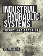 Industrial Hydraulic Systems: Theory and Practice